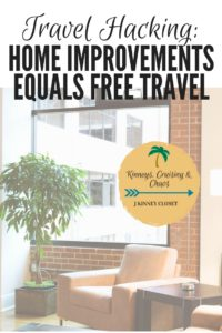 Want to learn how you can make home improvements and get free travel? #freetravel #travelhacking #homeimprovements #home #homepurchases #freepoints #rewardpoints