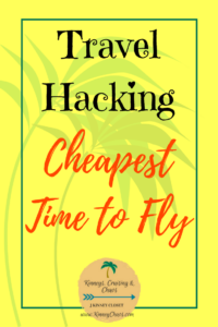 Travel Hacking what is the cheapest time to fly?