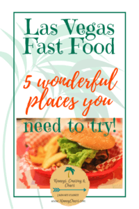 Las Vegas Fast Food 5 wonderful places you need to try!