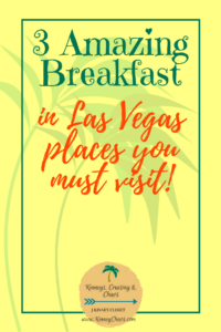 3 Amazing Breakfast in Las Vegas places you must visit!