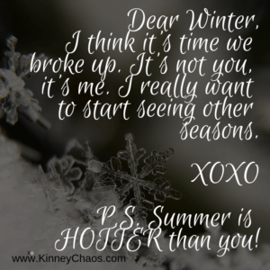 Love letter to winter. We really need to break up. I want to see ohter seasons, plus summer is hotter than you! #winter #summer #seasons